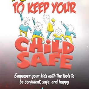 20 easy ways to keep your child safe